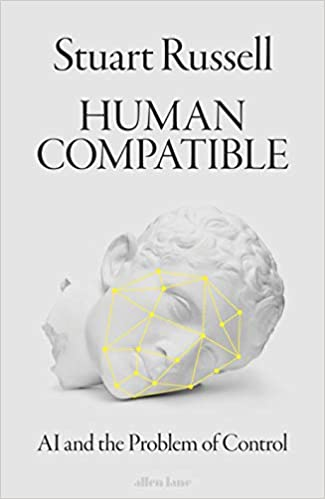 Human Compatible - AI and the Problem of Control