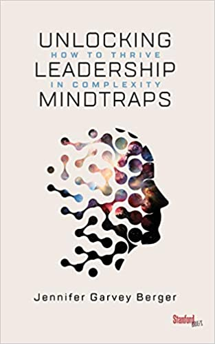 Unlocking Leadership Mindtraps How to Thrive in Complexity