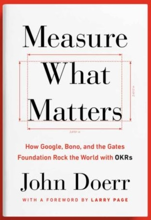 Measure What Matters OKRs: The Simple Idea that Drives 10x Growth