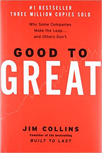 Good to Great - Why Some Companies Make the Leap … and Others Don't