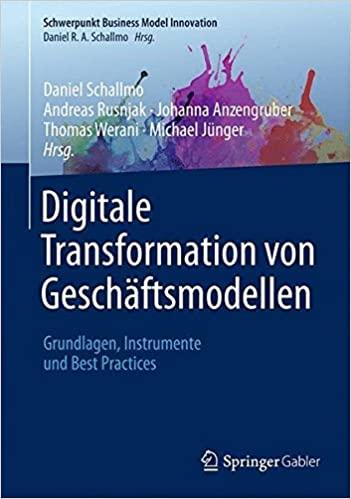 Digitale Transformation Von Geschaftsmodellen: Grundlagen, Instrumente Und Best Practices