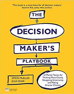 The Decision Maker's Playbook - How to Make Data Meaningful, Meanings Actionable and Actions Reality